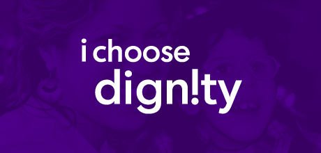 I choose dignity program